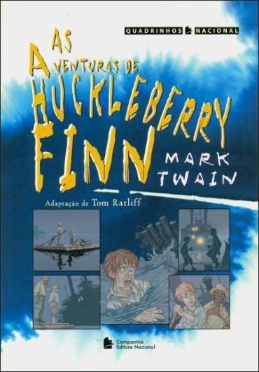 Aventuras de Huckleberry Finn - Coleção Quadrinhos Nacional, As