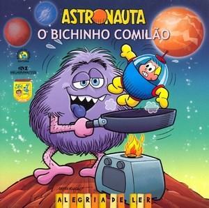 Astronauta - o Bichinho Comilao - Col. Alegria de Ler