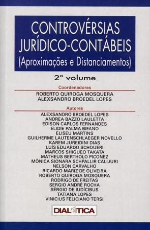 Controvérsias Jurídico - Contábeis - Vol.2 - Aproximações e Distânciamentos (2010)