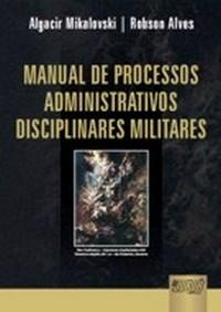 Manual de Processos Administrativos Disciplinares Militares