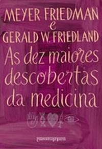 As Dez Maiores Descobertas da Medicina - Edição de Bolso