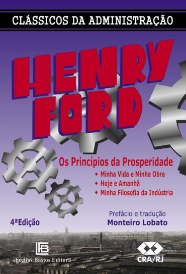 Henry Ford - os Princípios da Prosperidade - 4ªed.