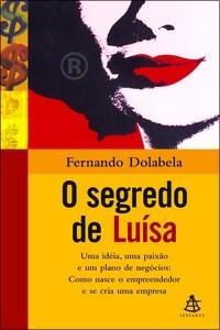 Segredo de Luísa, O: uma Idéia, uma Paixão e Plano de Negócios