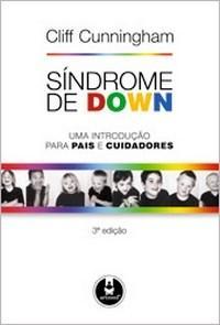 Sindrome de Down - uma Introducao para Pais e Cuidadores