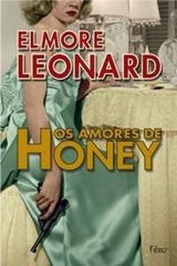 Amores de Honey, Os