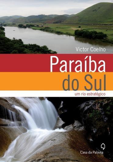 Paraíba do Sul: um Rio Estratégico