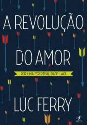 Revolução do Amor, por uma Espiritualidade Laica, A