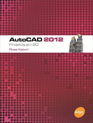 Autocad 2012: Projetos em 2d