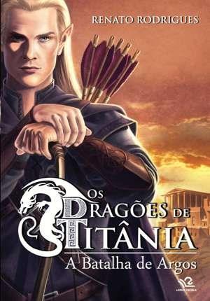 Dragões de Titânia: a Batalha de Argos