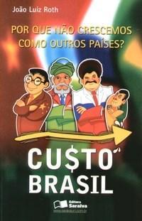 Custo Brasil por Que Nao Crescemos Como Outros Paises?