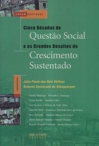 Cinco Decadas de Questao Social e os Grandes Desafios do Crescimento Sustentado