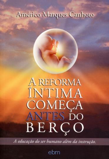Reforma Íntíma Começa Antes do Berço - Américo Marques Canhoto