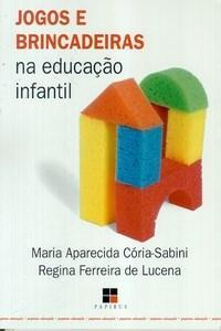 Jogos e Brincadeiras: na Educação Infantil