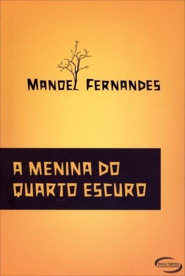 A Menina do Quarto Escuro - Manuel Fernandes