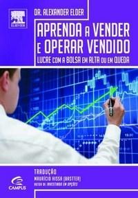Aprenda a Vender e Operar Vendido: Lucre Com a Bolsa em Alta Ou em Queda