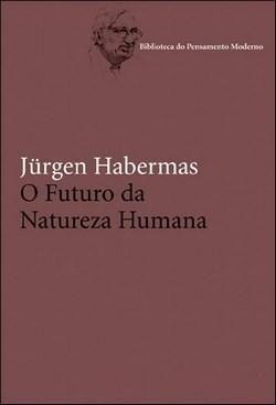 Futuro da Natureza Humana, o - Coleção Biblioteca do Pensamento Moderno