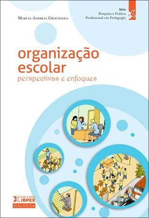 Organização Escolar: Perspectivas e Enfoques