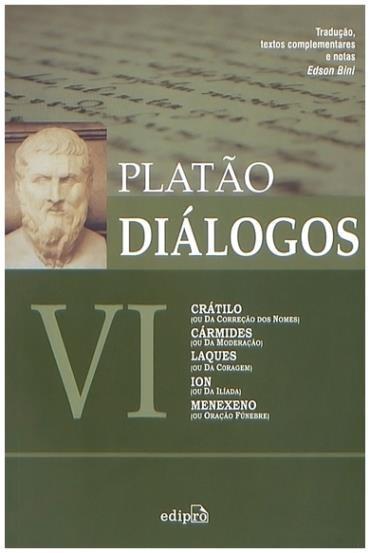 Diálogos Vi: Crátilo, Cármides, Laques, Ion, Menexeno