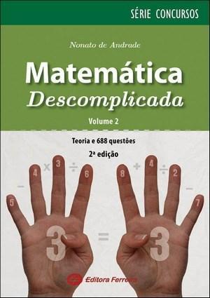 Matemática Descomplicada - Vol. 2 - Série Concursos