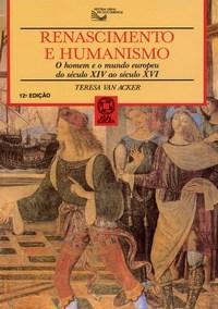 História Geral em Documentos - Renascimento e Humanismo: o Homem e o Mundo Europeu do Século Xiv ao Xvi