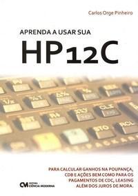 Aprenda a Usar Sua Hp12c - para Calcular Ganhos na Poupanca, Cdb, Acoes, Pa