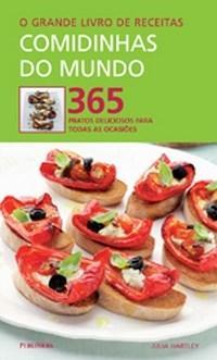 Grande Livro de Receitas: Comidinhas do Mundo, o - 365 Pratos Deliciosos Pa