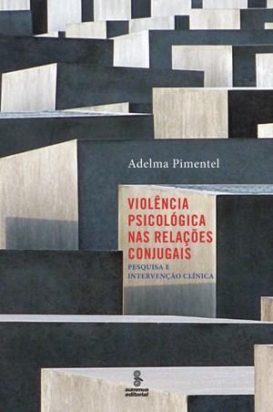 Violencia Psicológica nas Relaçoes Conjugais: Pesquisa e Intervençao Clinica