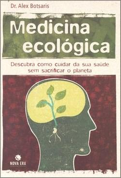 Medicina Ecológica: Descubra Como Cuidar de Sua Saúde Sem Sacrificar o Planeta
