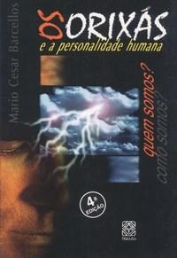 Orixas e a Personalidade Humana, Os