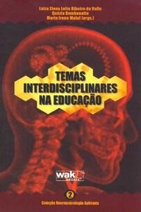 Temas Interdisciplinares na Educacao - Col. Neuropsicologia Aplicada - V 2
