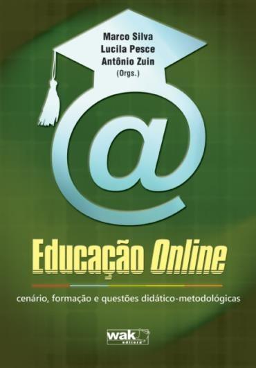 Educação Online: Cenário, Formação e Questões Didático-metodológicas