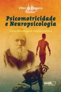 Psicomotricidade e Neuropsicologia: uma Abordagem Evolucionista
