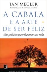 A Cabala e a Arte de Ser Feliz - Ian Mecler