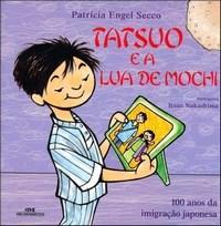 Tatsuo e a Lua de Mochi - 0 Anos da Imigracao Japonesa.