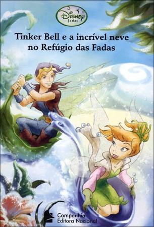 Tinker Bell e a Incrível Neve no Refúgio das Fadas - Disney Fadas
