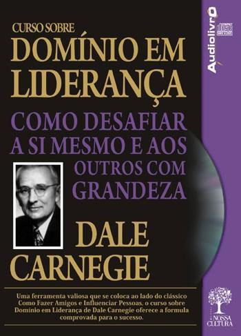 Curso Sobre Domínio em Liderança: Como Desafiar a Si Mesmo e aos Outros Com Grandeza - Audiolivro (2011 - Edição 1)