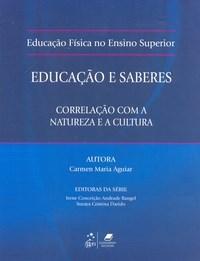 Educação e Saberes: Correlação Com a Natureza e a Cultura - Coleção Educação Física no Ensino Superior