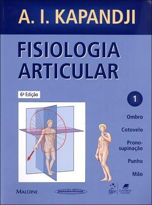 Fisiologia Articular: Ombro, Cotovelo, Prono-supinação, Punho, Mão - Vol.1