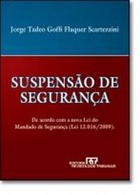 Suspensão de Segurança: de Acordo Com a Nova Lei do Mandado de Segurança