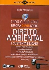 Tudo o Que Voce Precisa Ouvir Sobre - Direito Ambiental e Sustentabilidade