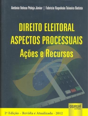 Direito Eleitoral Aspectos Processuais: Ações e Recursos