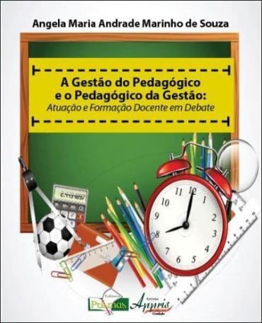 Gestão do Pedagógico e o Pedagógico da Gestão, A: Atuação e Formação Docente em Debate