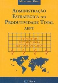 Administração Estratégica por Produtividade Total Aept