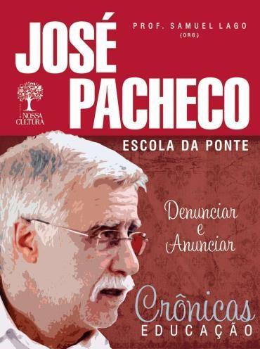 Crônicas Educação: José Pacheco
