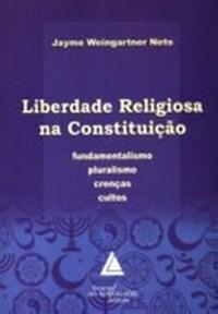 Liberdade Religiosa na Constituicao-fundamentalismo Pluralismo Crencas Cult