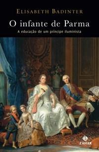 Infante de Parma: a Educação de um Príncipe Iluminista, O