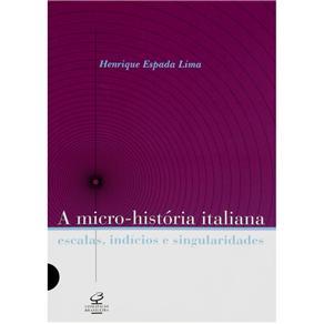A Micro-história Italiana: Escalas, Indícios e Singularidades