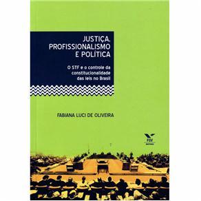 Justiça, Profissionalismo e Política: o Stf e o Controle da Constitucionalidade das Leis no Brasil