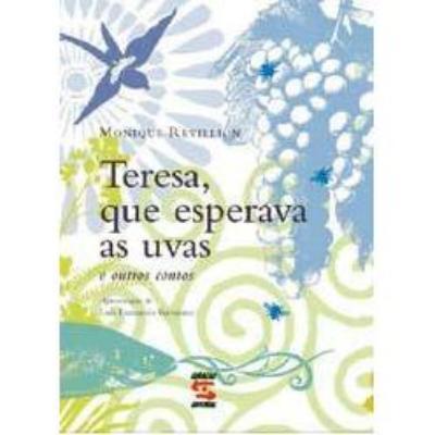 Teresa Que Esperava as Uvas