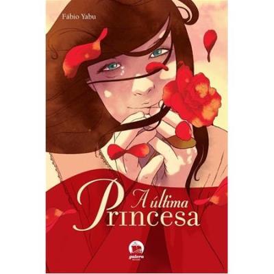 A Última Princesa - Fábio Yabu